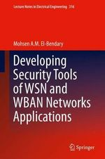 Developing Security Tools of WSN and WBAN Networks Applications - Mohsen Mahmoud