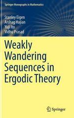 Weakly Wandering Sequences in Ergodic Theory - Stanley Eigen