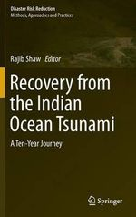 Recovery from Indian Ocean Tsunami : Ten Years Journey