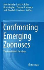 Confronting Emerging Zoonoses : The One Health Paradigm