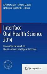 Interface Oral Health Science 2014 : Innovative Research on Biosis-Abiosis Intelligent Interface