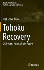 Tohoku Recovery : Challenges, Potentials and Future