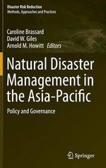Natural Disaster Management in the Asia Pacific : Policy and Governance