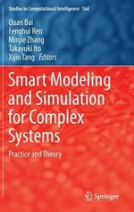 Smart Modeling and Simulation for Complex Systems : Practice and Theory