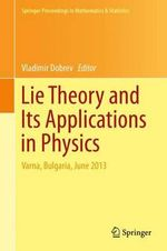 Lie Theory and its Applications in Physics : Varna, Bulgaria, June 2013