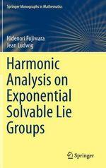 Harmonic Analysis on Exponential Solvable Lie Groups - Hidenori Fujiwara