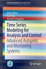 Time Series Modeling for Analysis and Control : Advanced Autopilot and Monitoring Systems - Kohei Ohtsu