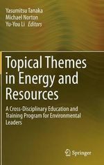 Topical Themes in Energy and Resources : A Cross-Disciplinary Education and Training Program for Environmental Leaders