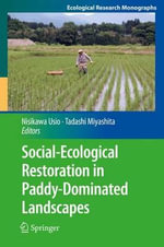 Social-Ecological Restoration in Paddy-Dominated Landscapes : Ecological Research Monographs