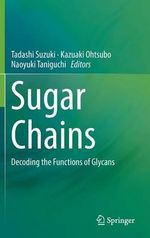 Sugar Chains : Decoding the Functions of Glycans