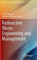 Radioactive Waste Engineering and Management : An advanced Course in Nuclear Engineering