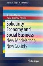 Solidarity Economy and Social Business : New Models for a New Society