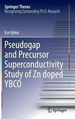 Pseudogap and Precursor Superconductivity Study of Zn Doped Ybco : Springer Theses - Ece Uykur