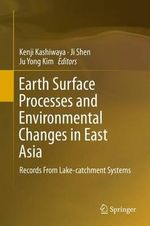 Earth Surface Processes and Environmental Changes in East Asia : Records from Lake-Catchment Systems