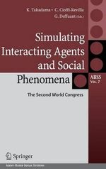 The Simulating Interacting Agents and Social Phenomena : The Second World Congress