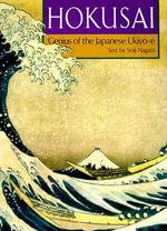 Hokusai : Genius of the Japanese Ukiyo-e - Seiji Nagata