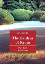 A Guide to the Gardens of Kyoto - Marc Treib