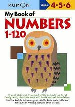 My Book of Numbers, 1-120 - Kumon Publishing