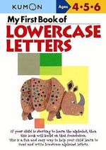My First Book of Lowercase Letters : Kumon's Practice Books - Kumon Publishing