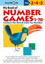 My Book of Number Games 1-70 : Ages 3, 4, 5 - Kumon Publishing