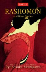 Rashomon : And Other Stories - Ryunosuke Akutagawa