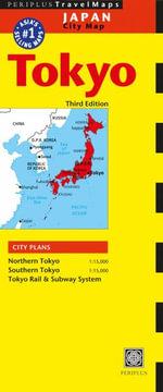 Tokyo Travel Map : Periplus Maps - Periplus Editions