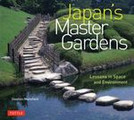 Japan's Master Gardens : Lessons in Space and Environment - Stephen Mansfield