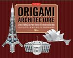 Origami Architecture Kit : Create Lifelike Scale Paper Models of Three Iconic Buildings - Yee