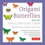 Origami Butterflies Mini Kit : Fold Up a Flutter of Gorgeous Paper Wings! - Michael G LaFosse