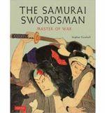Samurai Swordsman : Master of War - Stephen Turnbull