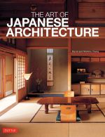 The Art of Japanese Architecture - David Young