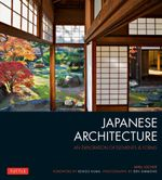 Japanese Architecture : An Exploration of Elements and Forms - Mira Locher