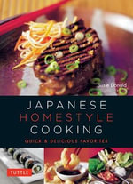 Japanese Homestyle Cooking : Quick and Delicious Favourites - Susie Donald