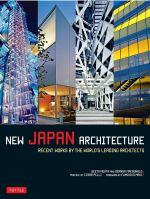 New Japan Architecture : Recent Works by the World's Leading Architects - Geeta K. Mehta