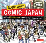 Roger Dahl's Comic Japan : The Best of Zero Gravity Cartoons from the Japan Times-the Lighter Side of Tokyo Life - Roger Dahl