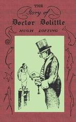 The Story of Doctor Dolittle, Original Version - Hugh Lofting