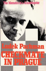 Checkmate in Prague the Memoirs of a Grandmaster - Ludek Pachman