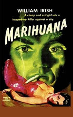 Marihuana a Drug-Crazed Killer at Large - William Irish