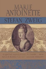 Marie Antoinette the Portrait of an Average Woman - Stefan Zweig