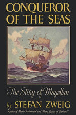 Conqueror of the Seas the Story of Magellan - Stefan Zweig