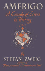 Amerigo a Comedy of Errors in History - Stefan Zweig