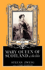 Mary Queen of Scotland and the Isles - Stefan Zweig