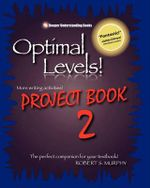 Optimal Levels! Project Book 2 : The Perfect Companion for Your Textbook! - Robert S Murphy