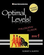 Optimal Levels! : Philosophy Flavor Book 1 - Robert S Murphy