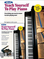 Alfred's Teach Yourself to Play Piano : Everything You Need to Know to Start Playing Now!, Book & DVD - Morton Manus