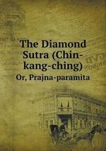 The Diamond Sutra (Chin-Kang-Ching) Or, Prajna-Paramita - William Gemmell