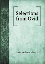 Selections from Ovid - James Nesbitt Anderson