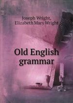 Old English Grammar - Joseph Wright
