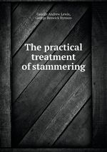 The Practical Treatment of Stammering - George Beswick Hynson