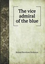 The Vice Admiral of the Blue - Roland Burnham Molineux